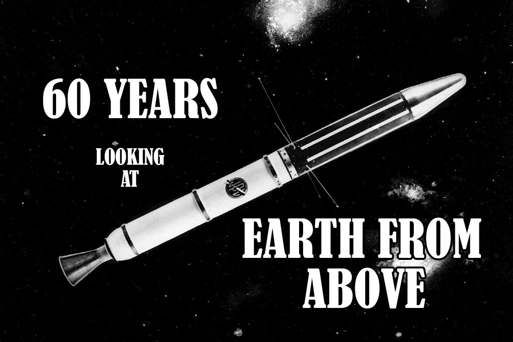 60 Years of Looking at Earth from Above