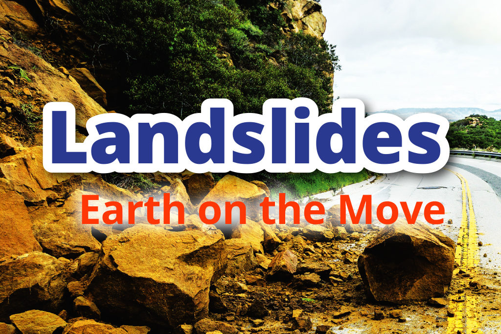 Landslides: Earth on the Move