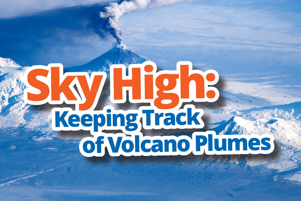 Sky High: Keeping Track of Volcano Plumes