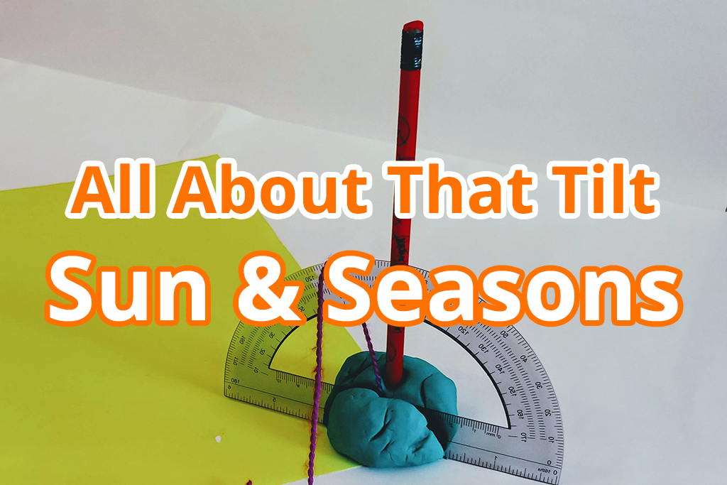 All About That Tilt: Sun and Seasons