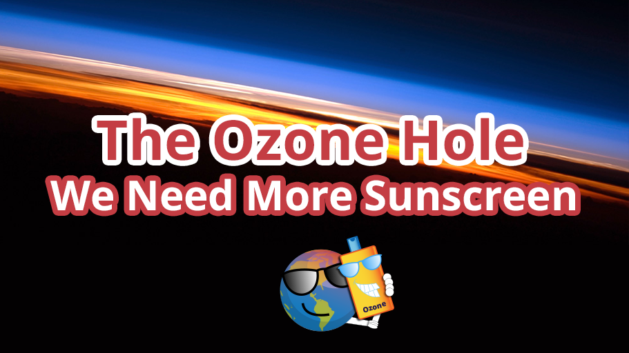 The Ozone Hole: We Need More Sunscreen