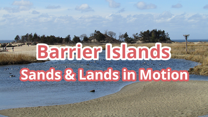 Barrier Islands: Sands & Lands in Motion