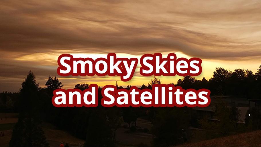 Smoky Skies and Satellites